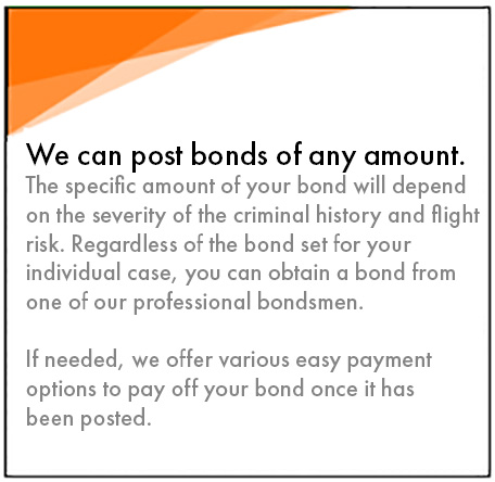 any bond amount is available 3 - Bail Bonds